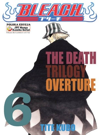 Bleach 6. The Death Trilogy Overture - Tite Kubo