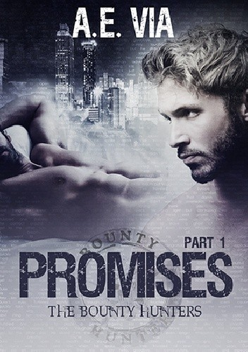 Promises Part 1 - A.E. Via