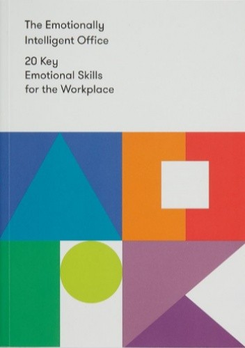 The Emotionally Intelligent Office: 20 Key Emotional Skills for the Workplace - The School of Life