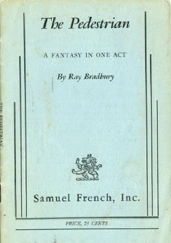 The Pedestrian: A Fantasy in One Act - Ray Bradbury